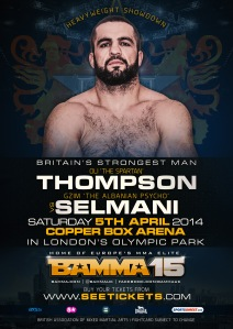 Thompson vs Selmani BAMMA15 April 5th