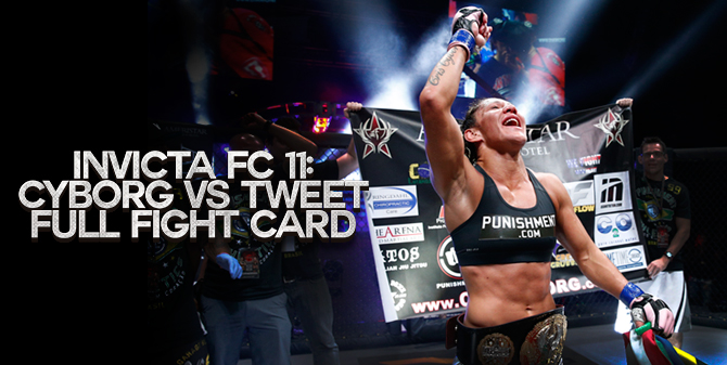 Invicta FC 11 Full Fight Card: Cyborg Vs Tweet