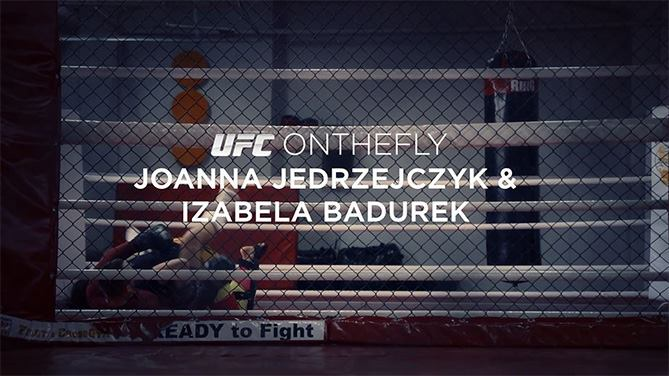 Fight Night Krakow: UFC on the Fly – Joanna Jedrzejczyk & Isabela Badurek