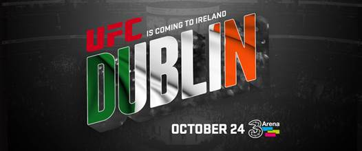 UFC® RETURNS TO DUBLIN ON SATURDAY OCTOBER 24th 2015